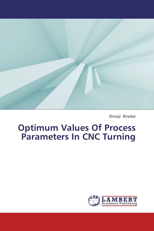 Optimum Values Of Process Parameters In CNC Turning