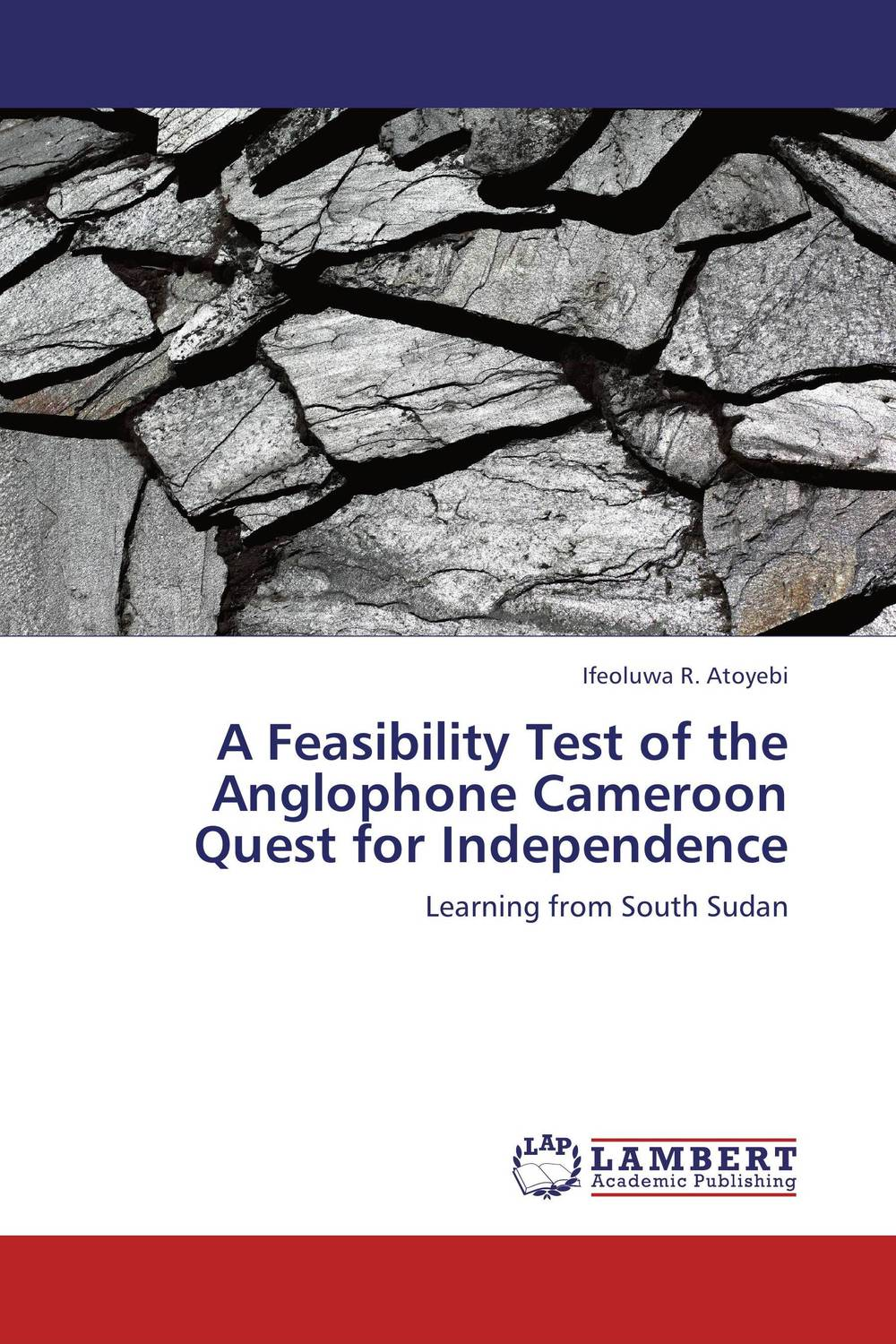 A Feasibility Test of the Anglophone Cameroon Quest for Independence morgan rice a quest of heroes