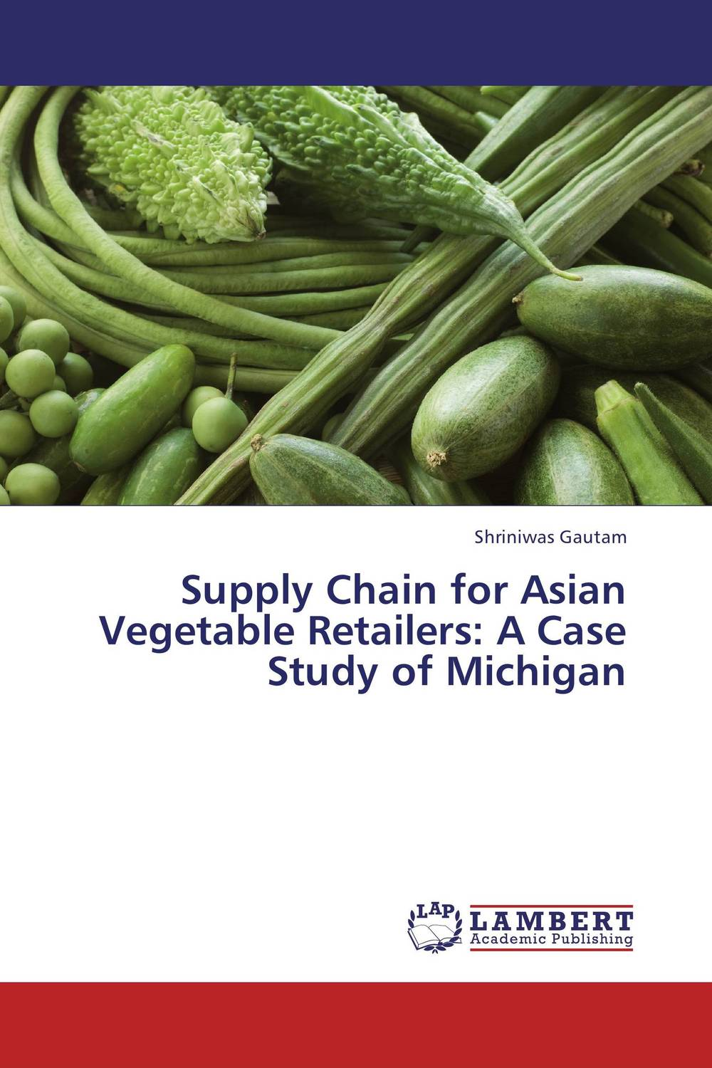 Supply Chain for Asian Vegetable Retailers: A Case Study of Michigan robert davis a demand driven inventory optimization and replenishment creating a more efficient supply chain