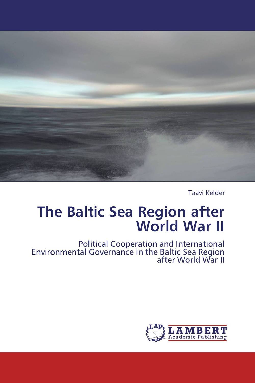The Baltic Sea Region after World War II сборник статей ethnic conflicts in the baltic states in post soviet period
