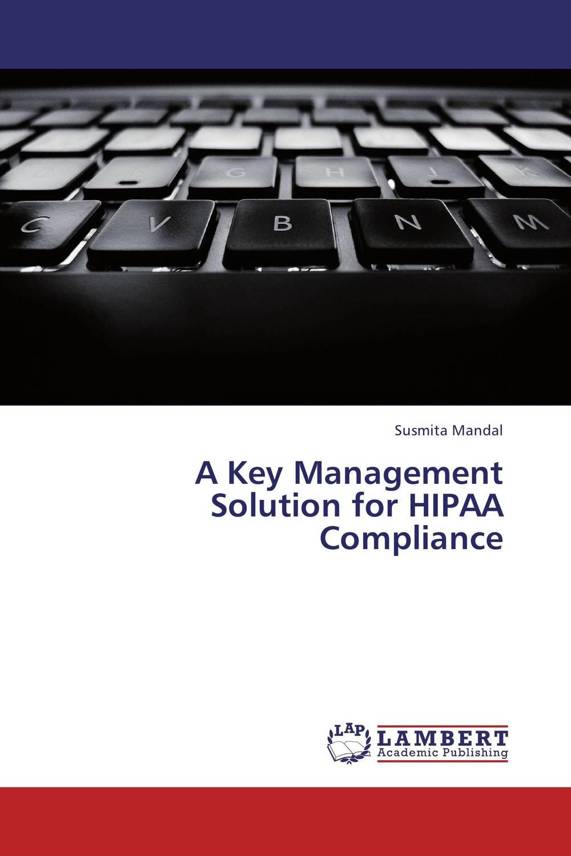 A Key Management Solution for HIPAA Compliance bolshoi confidential