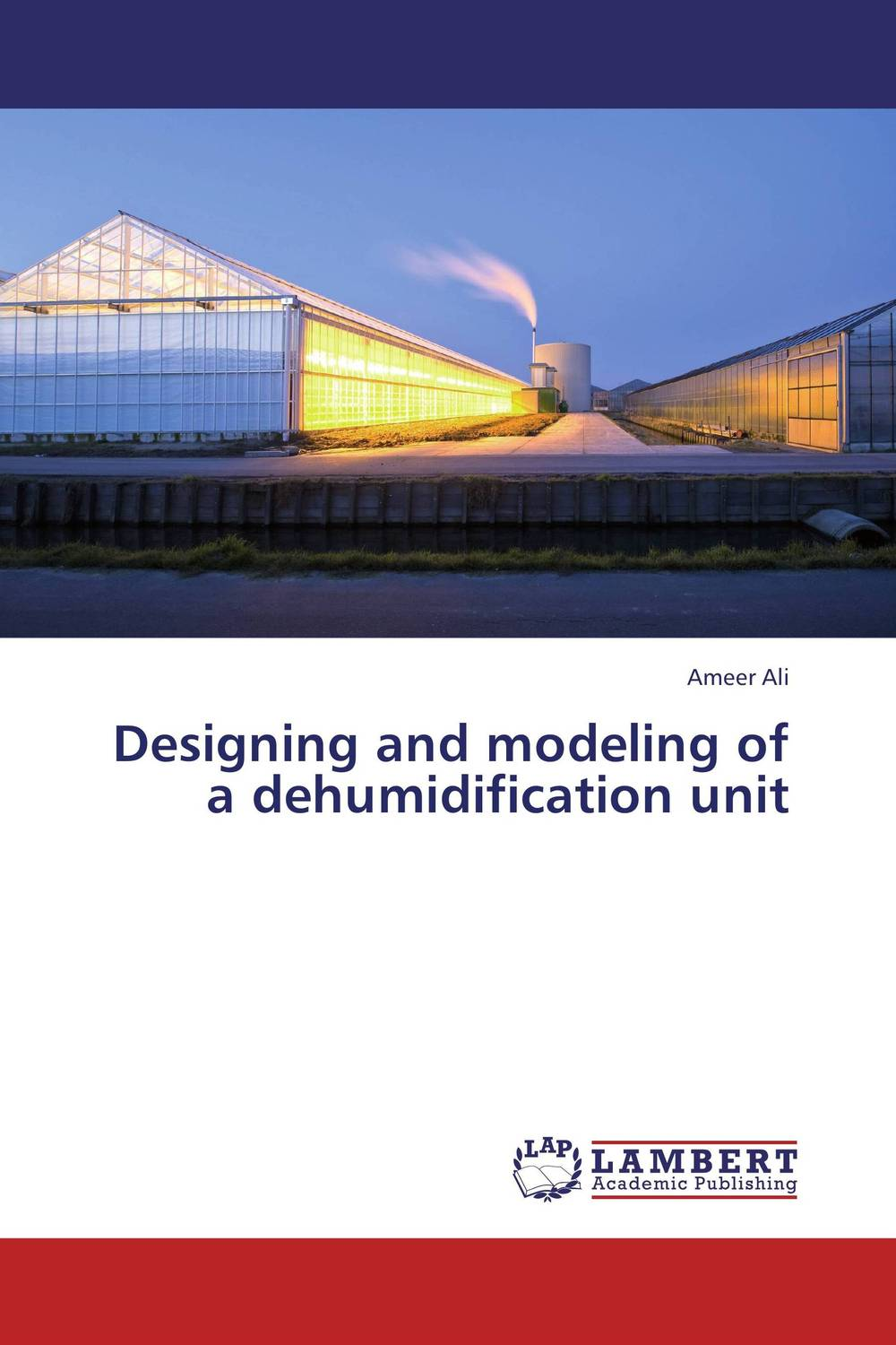 Designing and modeling of a dehumidification unit