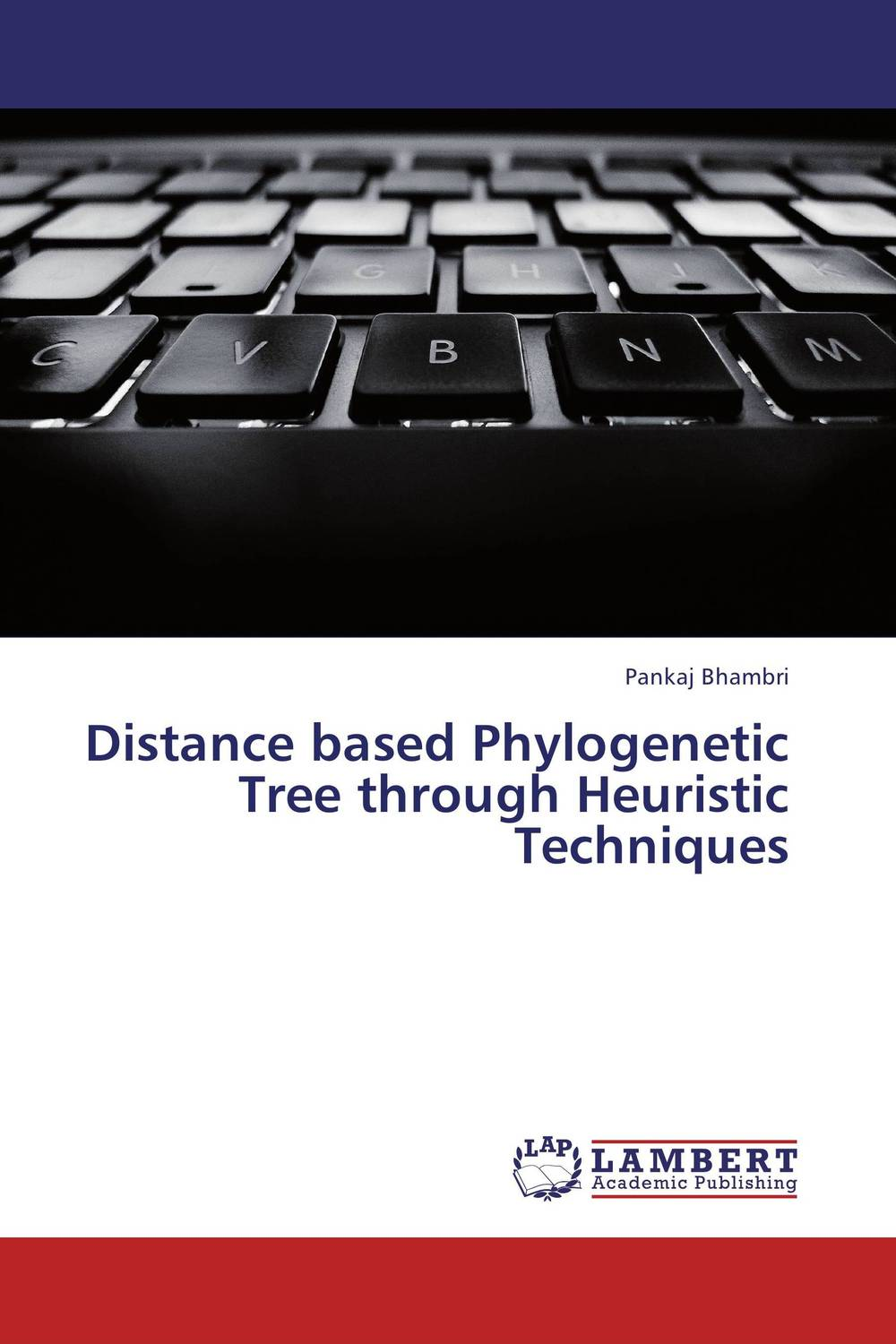 Distance based Phylogenetic Tree through Heuristic Techniques multiple aspects of dna and rna from biophysics to bioinformatics session lxxxii