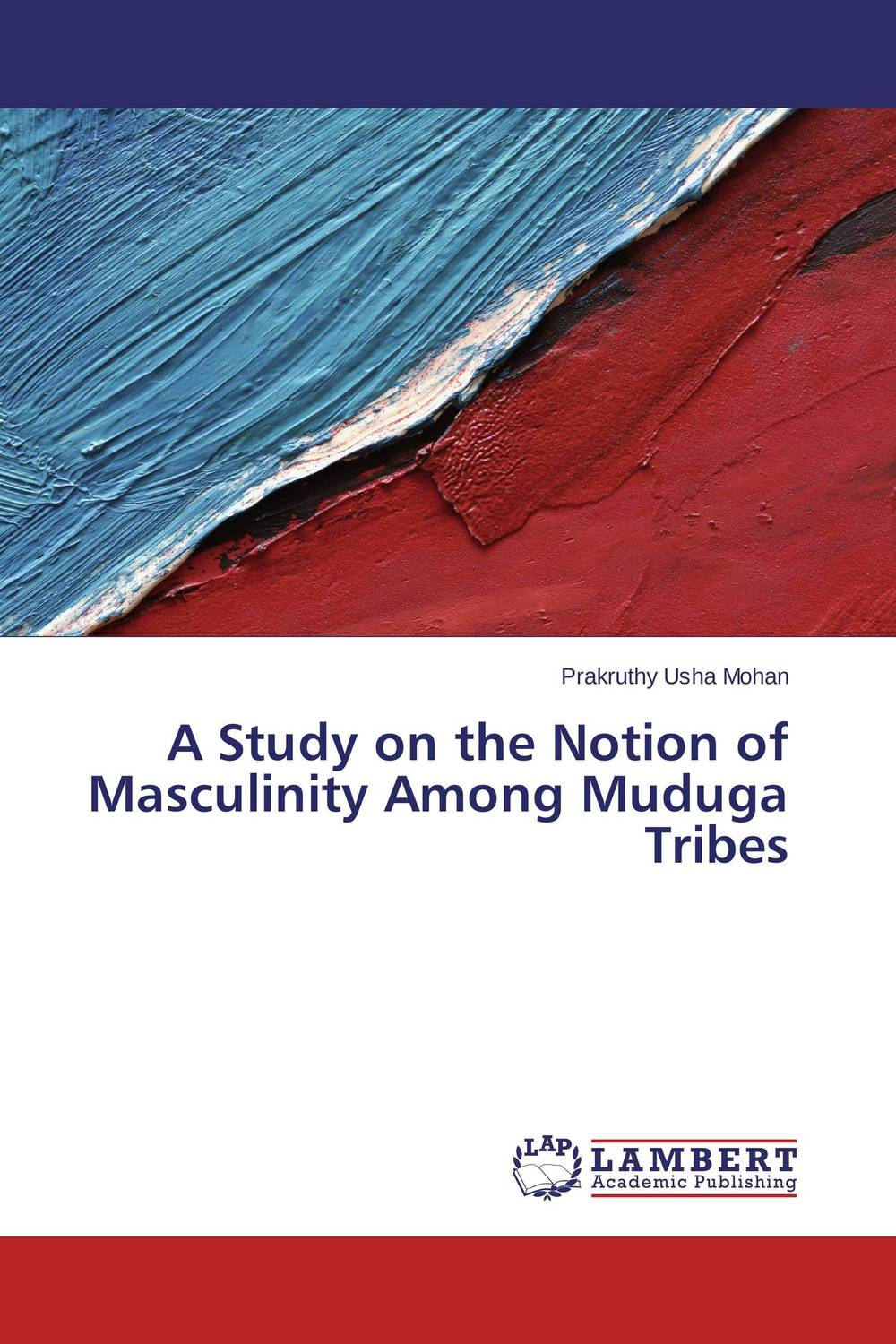 A Study on the Notion of Masculinity Among Muduga Tribes nativist notions