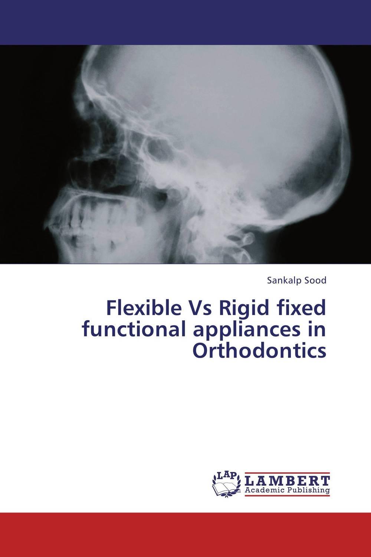 Flexible Vs Rigid fixed functional appliances in Orthodontics