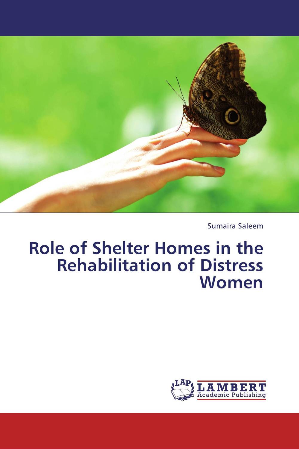 Role of Shelter Homes in the Rehabilitation of Distress Women