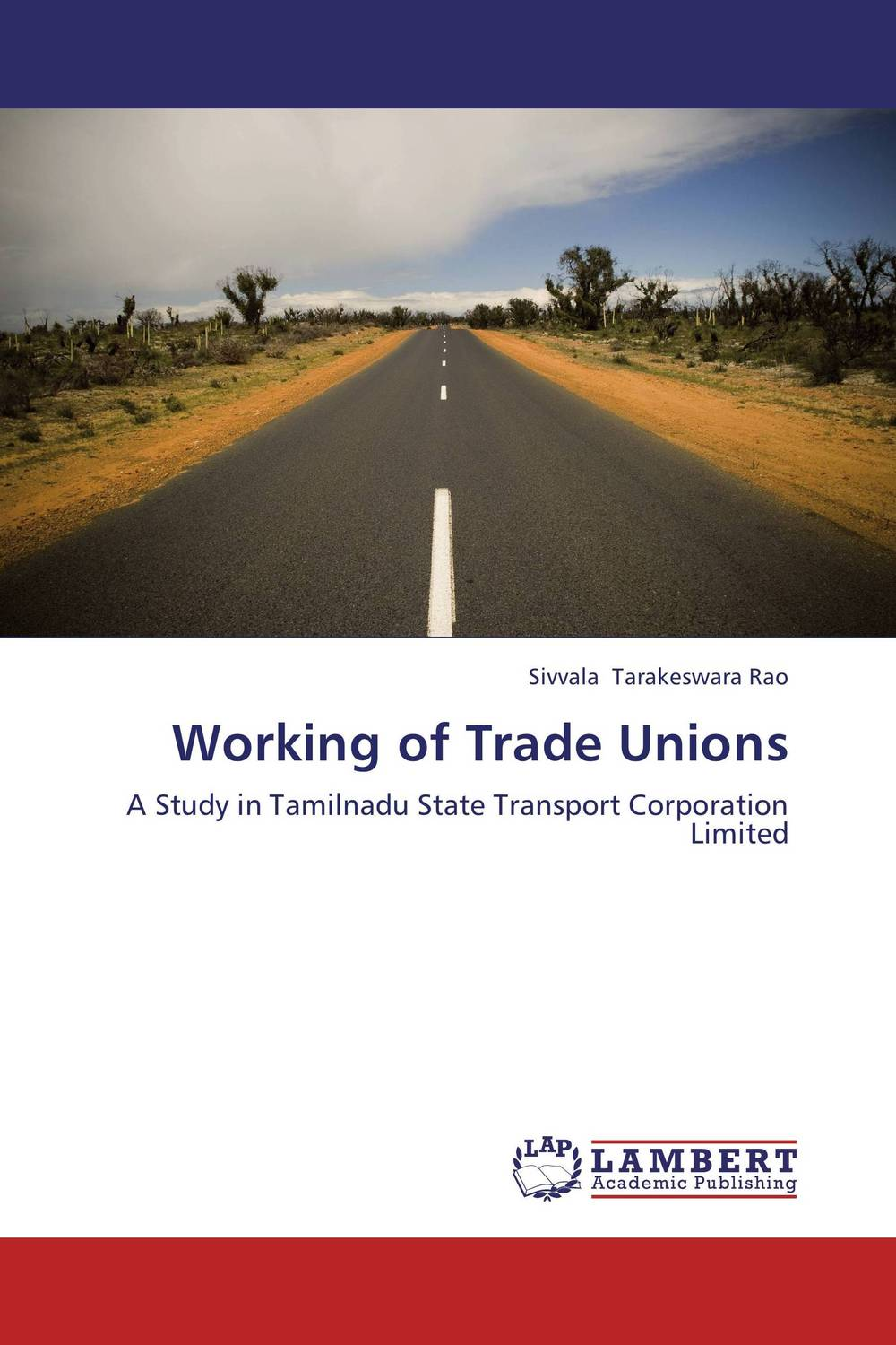 Working of Trade Unions affair of state an