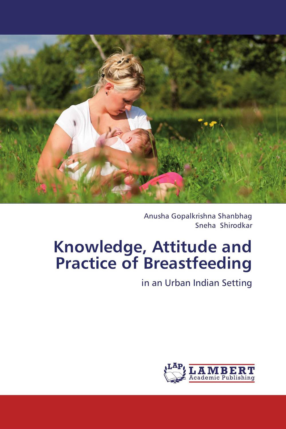 Knowledge, Attitude and Practice of Breastfeeding breastfeeding knowledge in dhaka bangladesh