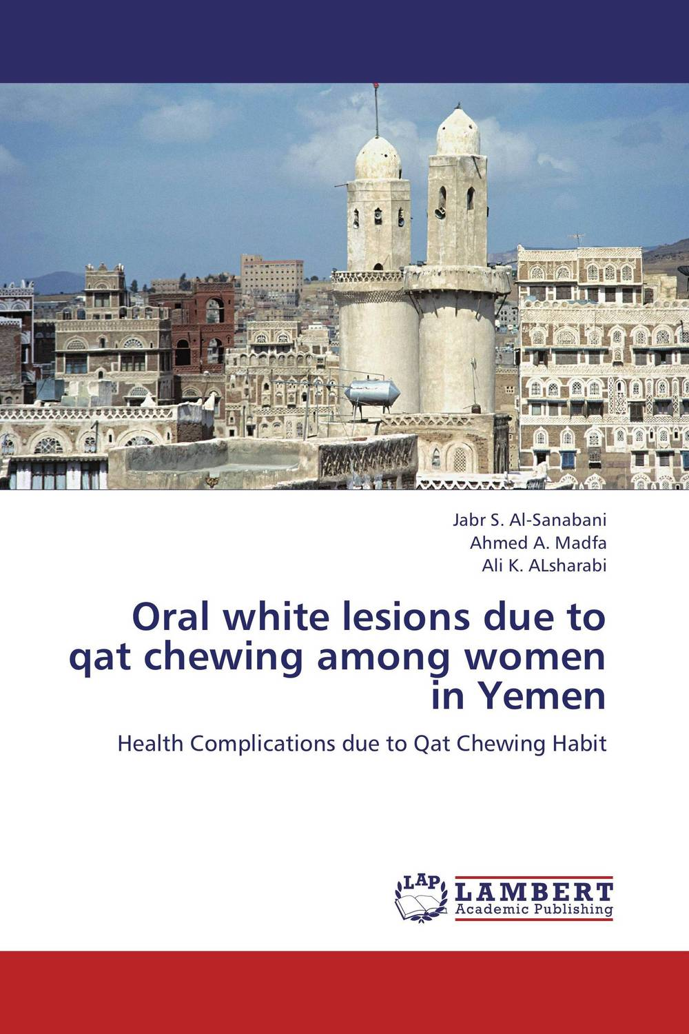 Oral white lesions due to qat chewing among women in Yemen assessment of oral pre cancer and cancerous lesions in gujarat state