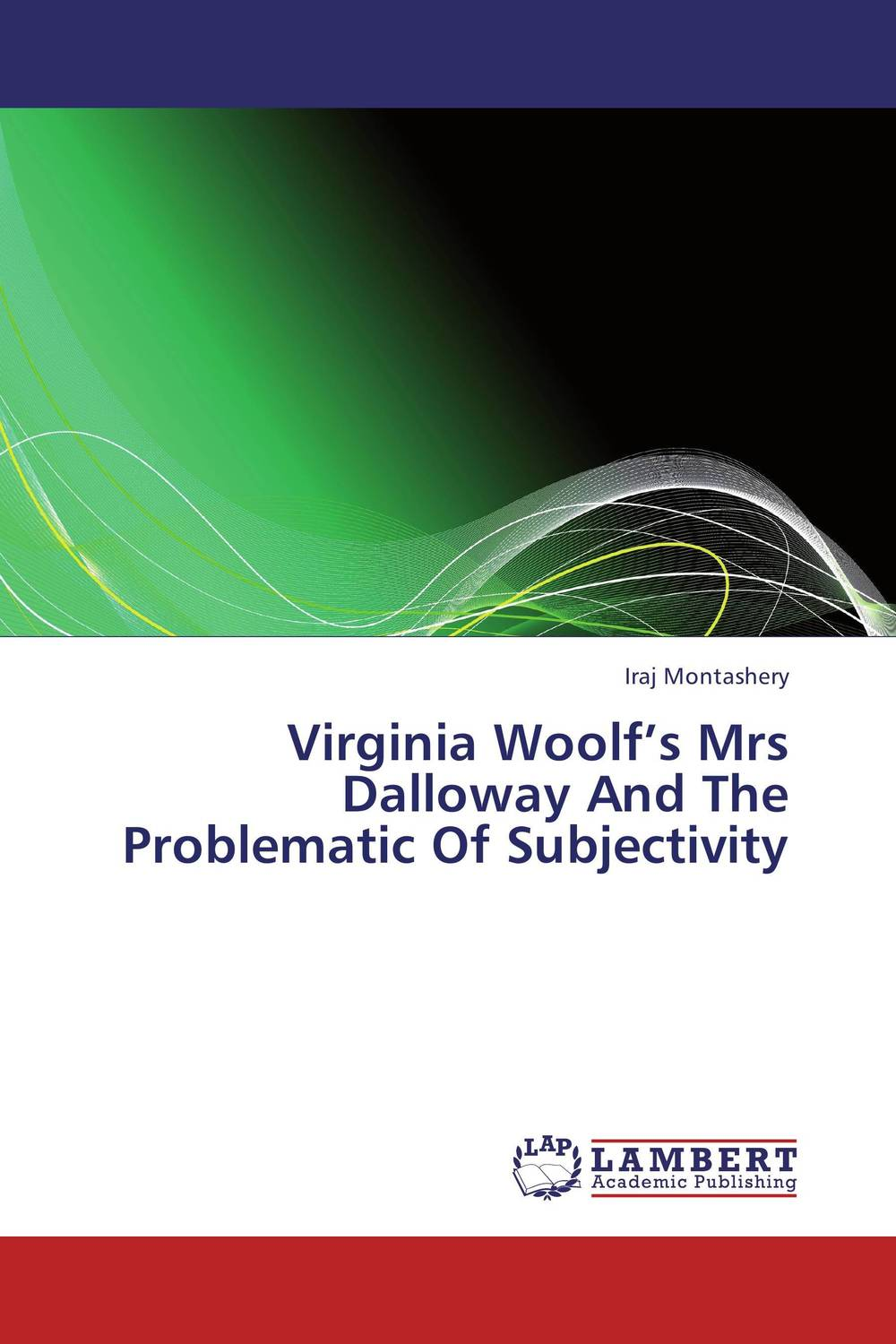 Virginia Woolf's Mrs Dalloway And The Problematic Of Subjectivity купить