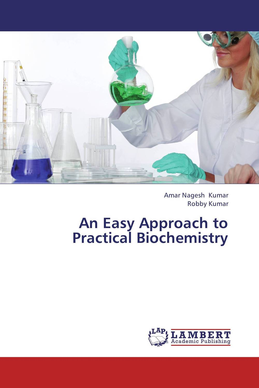 An Easy Approach to Practical Biochemistry medical biochemistry and biotechnology