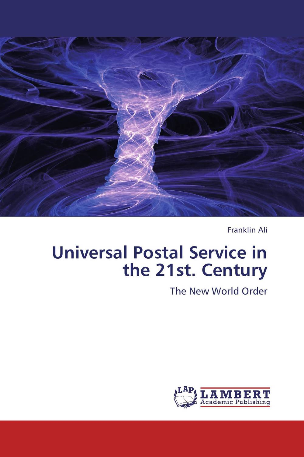 Universal Postal Service in the 21st. Century