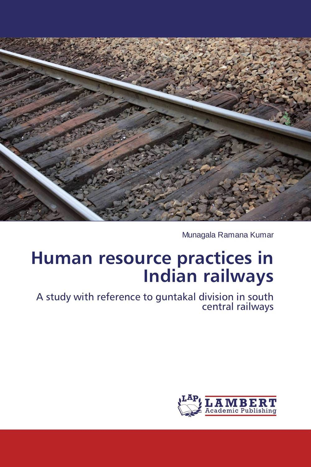 Human resource practices in Indian railways theories and practices of human resource management from quran