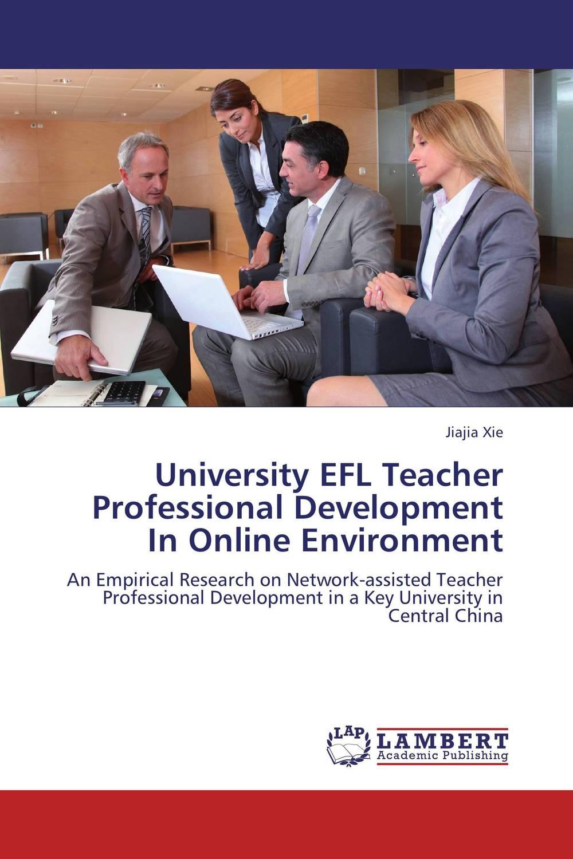 University EFL Teacher Professional Development In Online Environment technology and teacher
