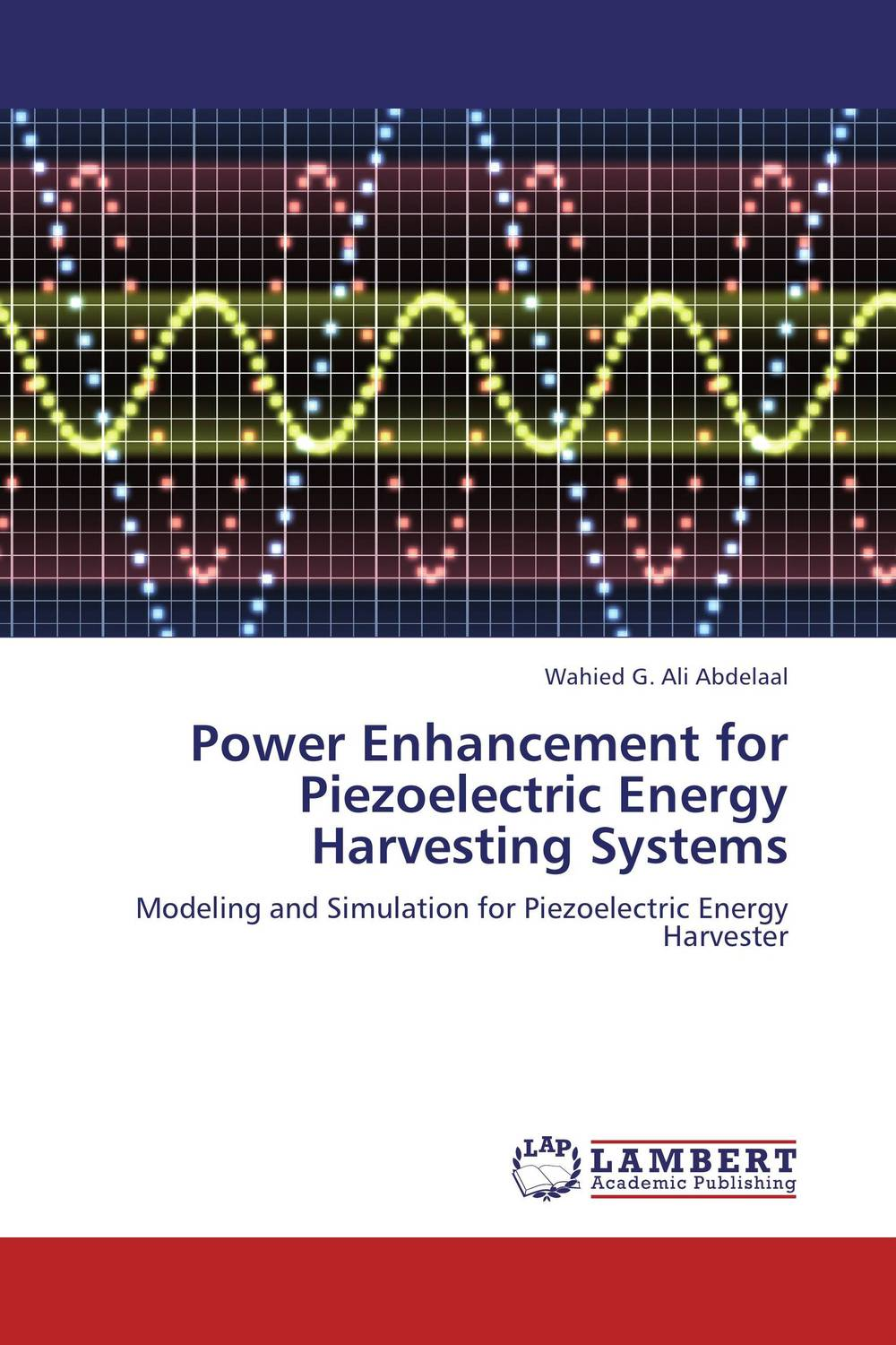 Power Enhancement for Piezoelectric Energy Harvesting Systems ayman eltaliawy hassan mostafa and yehea ismail circuit design techniques for microscale energy harvesting systems