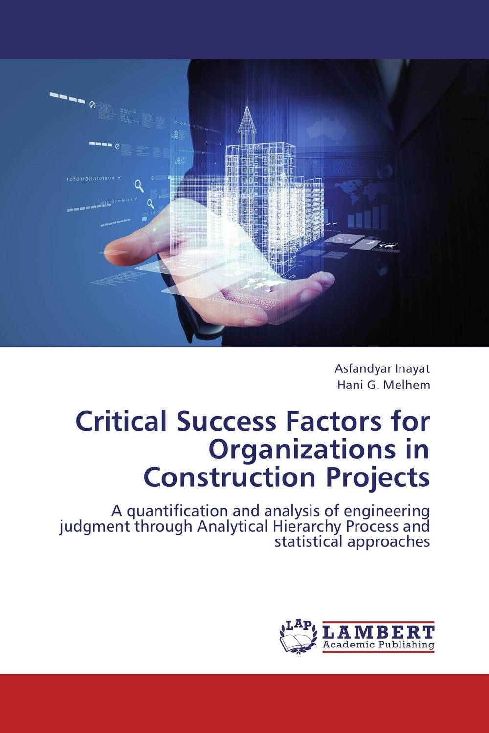 Critical Success Factors for Organizations in Construction Projects david keane the art of deliberate success the 10 behaviours of successful people