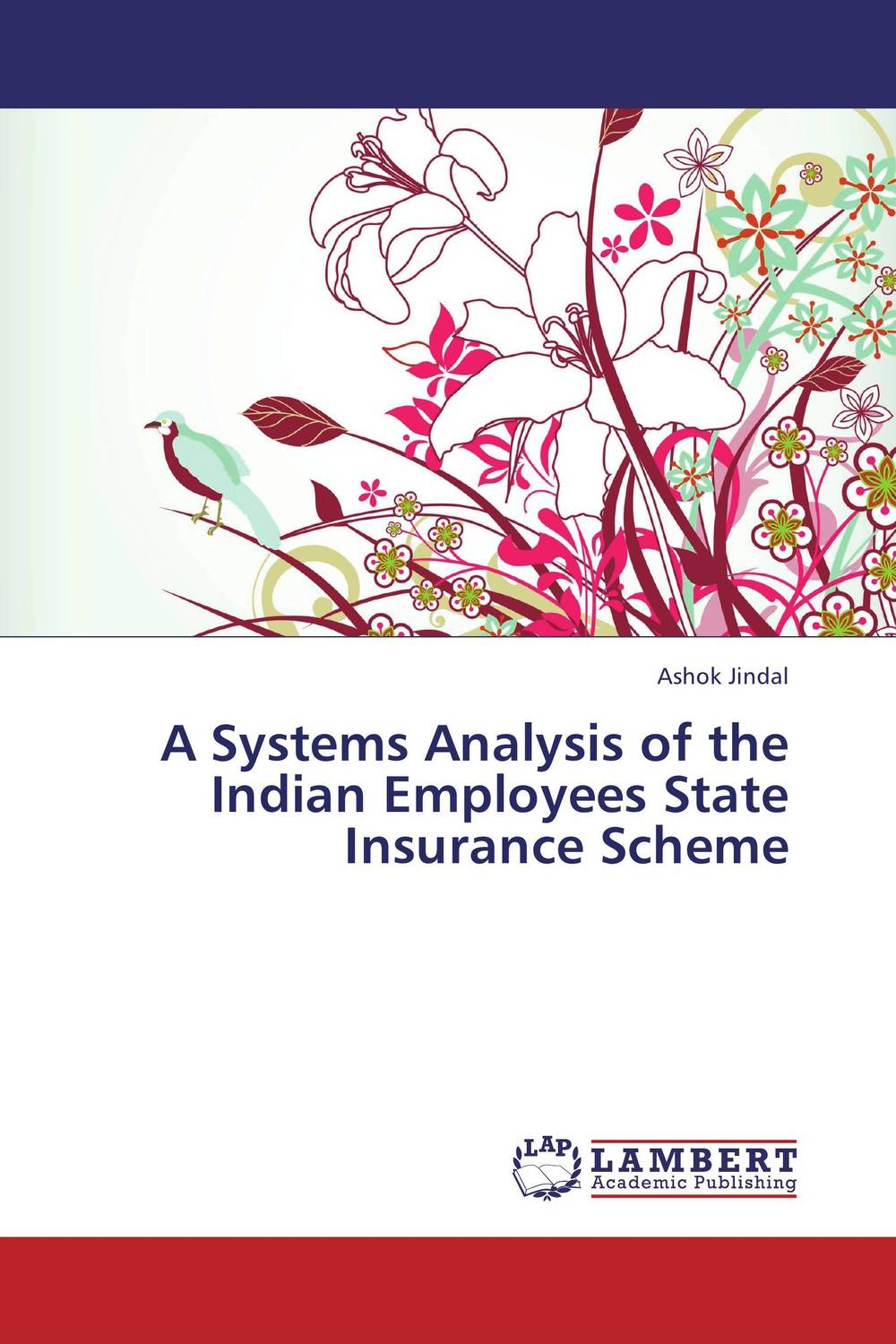 A Systems Analysis of the Indian Employees State Insurance Scheme advancing the state of the art in the analysis of multi agent systems