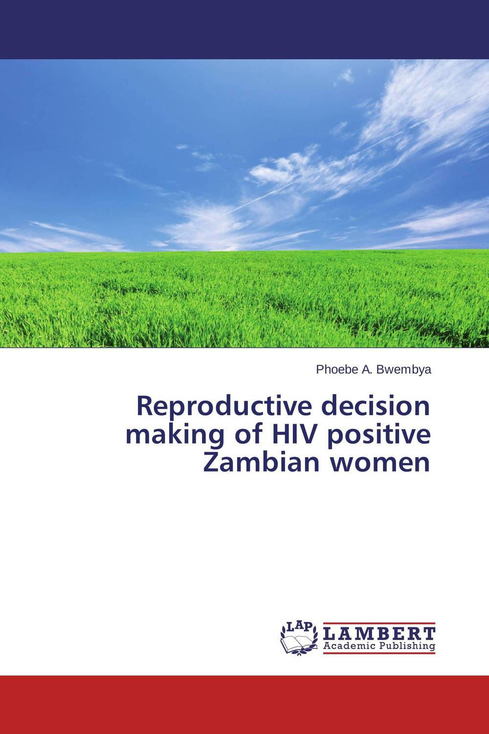Reproductive decision making of HIV positive Zambian women samhaa samir ibrahim mohammed and sherif mohamed attia houria family relations and reproductive health through early marriage