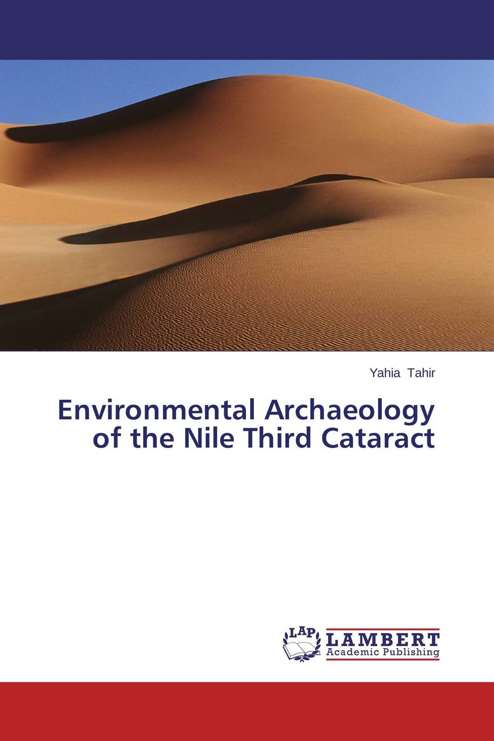 Environmental Archaeology of the Nile Third Cataract yahia tahir environmental archaeology of the nile third cataract
