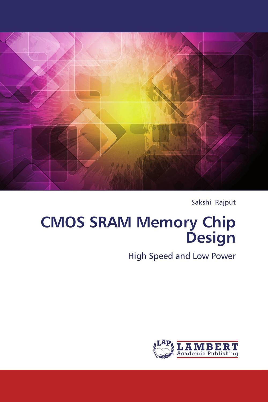 CMOS SRAM Memory Chip Design cache and memory hierarchy design