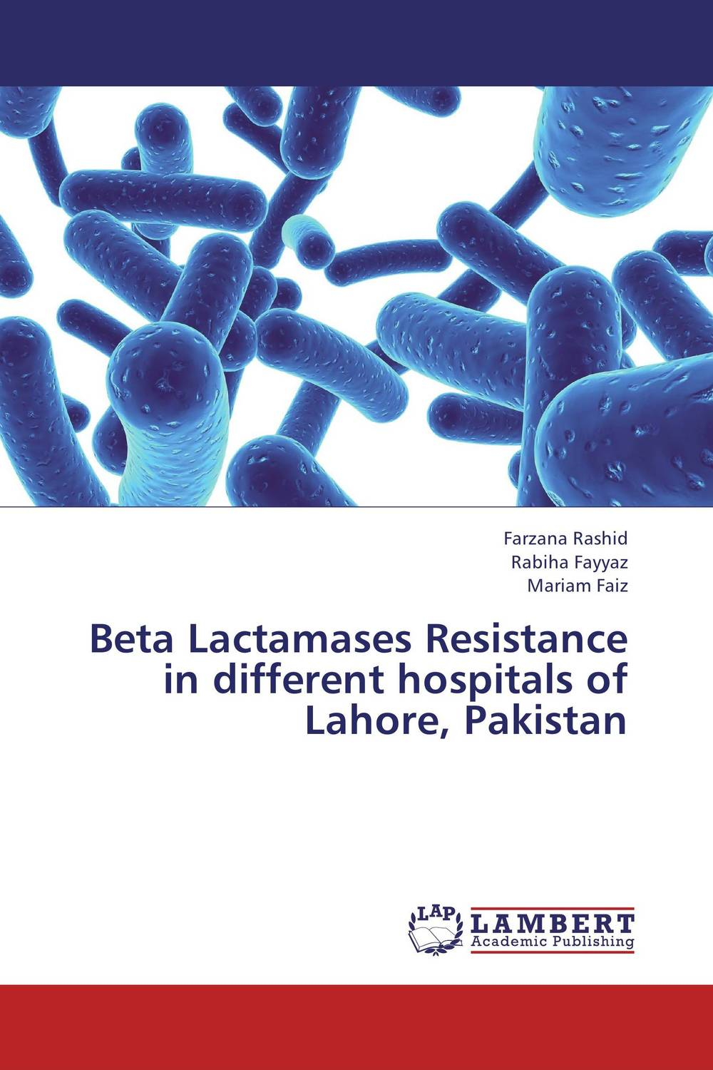 Beta Lactamases Resistance in different hospitals of Lahore, Pakistan tapan kumar dutta and parimal roychoudhury diagnosis and characterization of bacterial pathogens in animal