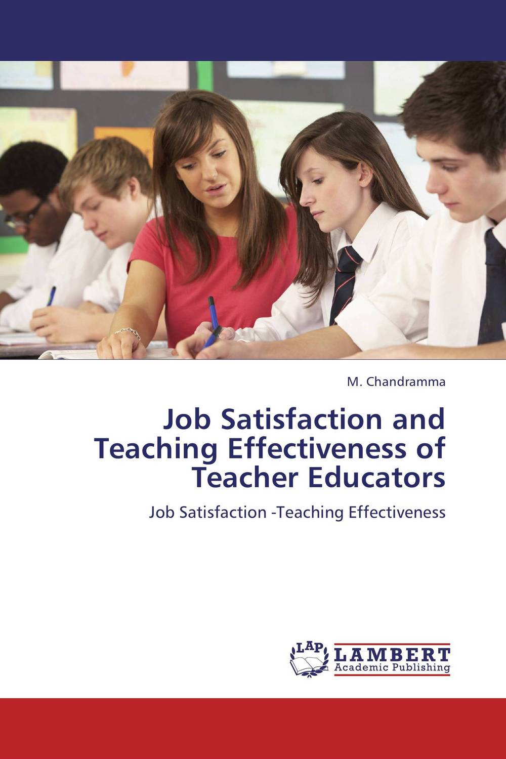 Job Satisfaction and Teaching Effectiveness of Teacher Educators impact of job satisfaction on turnover intentions