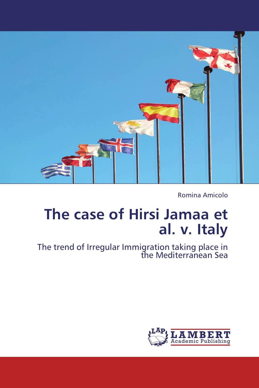 The case of Hirsi Jamaa et al. v. Italy et al design туфли et al design модель 2884004