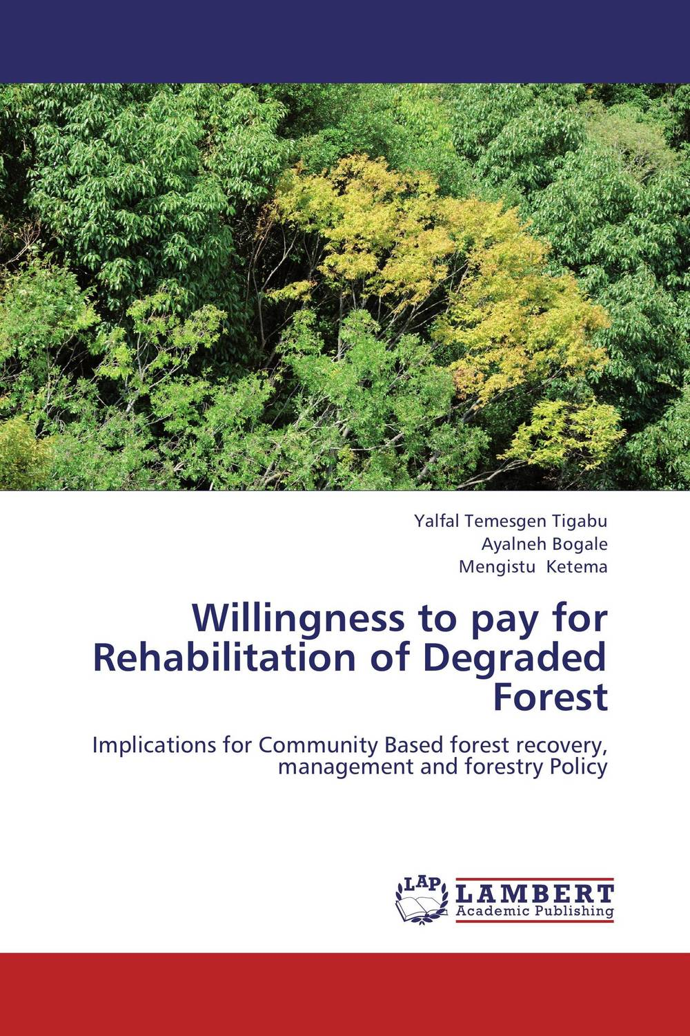 Willingness to pay for Rehabilitation of Degraded Forest