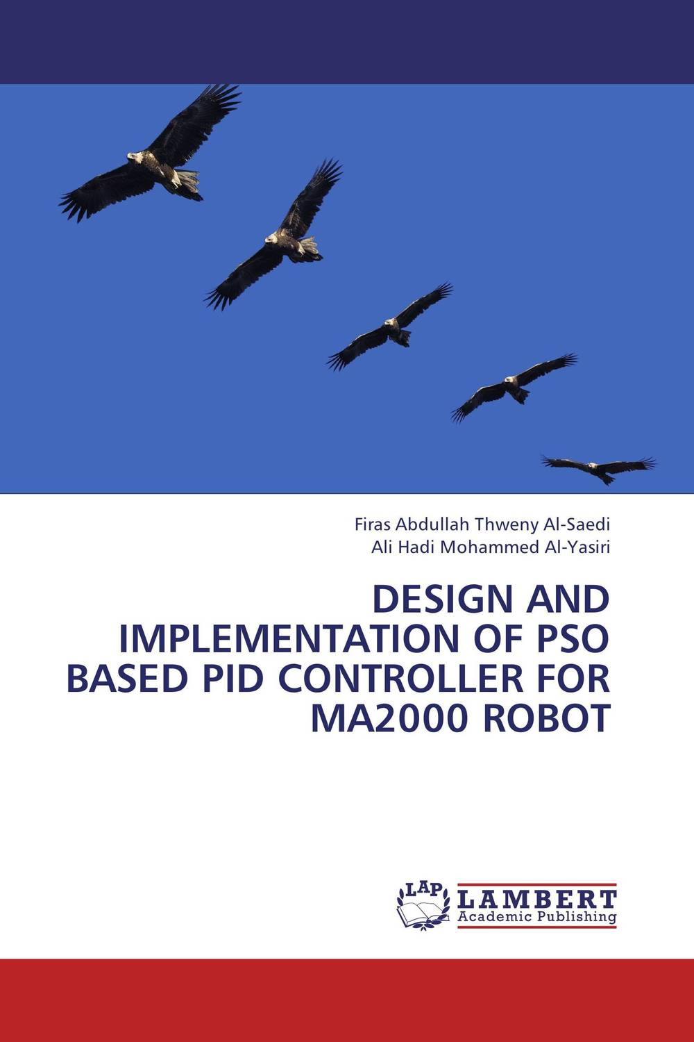 DESIGN AND IMPLEMENTATION OF PSO BASED PID CONTROLLER FOR MA2000 ROBOT auto tuning of pid and fuzzy controllers using genetic algorithm