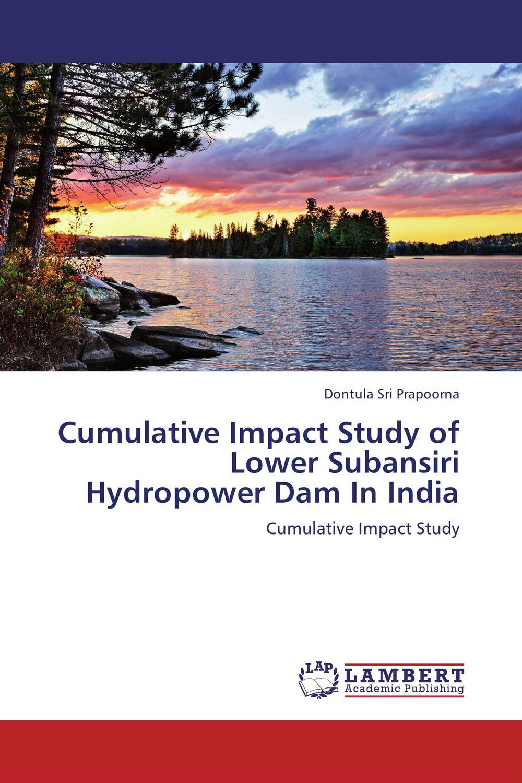 Cumulative Impact Study of Lower Subansiri Hydropower Dam In India environmental impact of resettlement