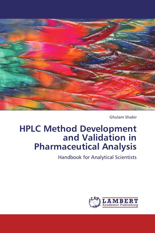 HPLC Method Development and Validation in Pharmaceutical Analysis raja abhilash punagoti and venkateshwar rao jupally introduction to analytical method development and validation