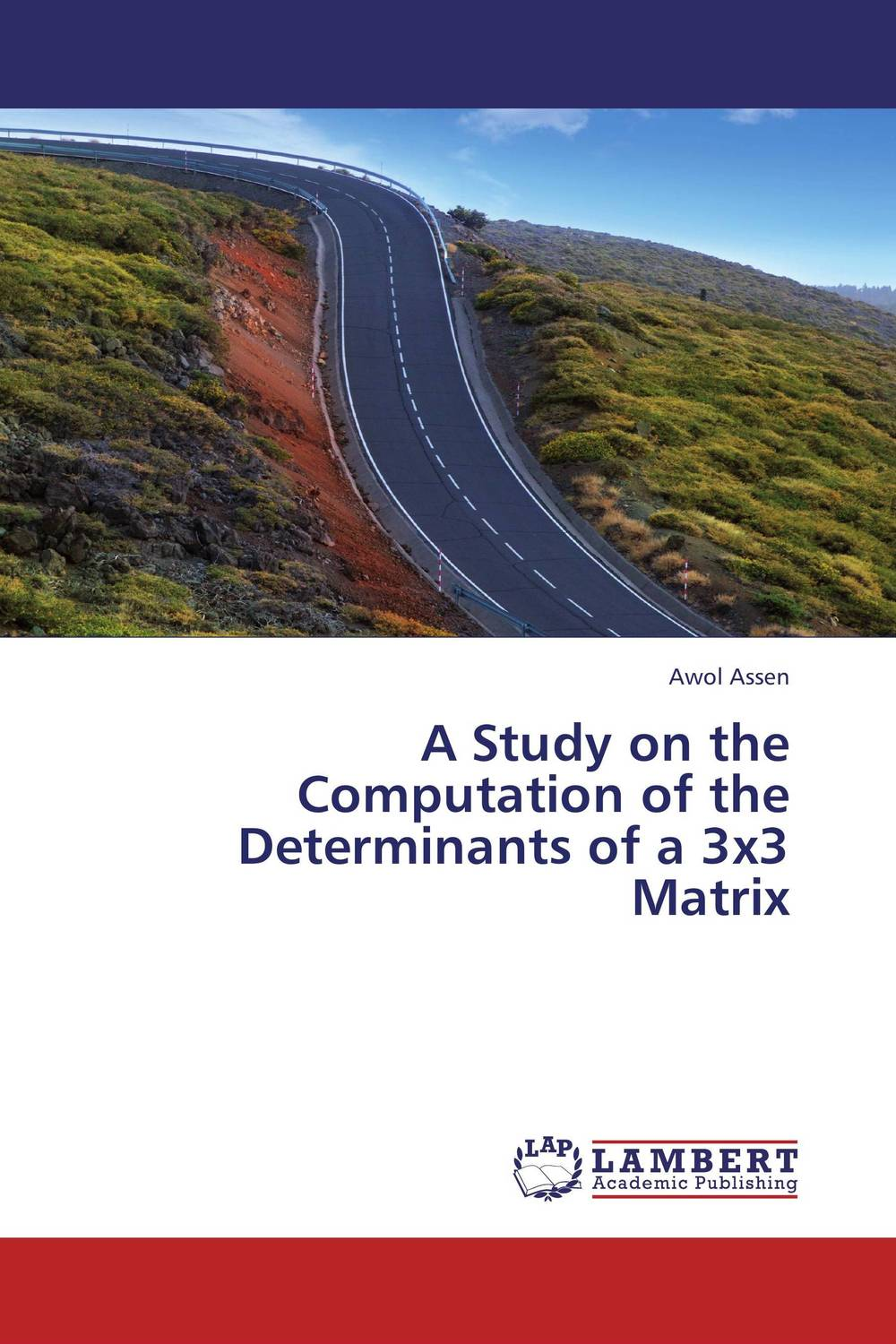A Study on the Computation of the Determinants of a 3x3 Matrix a study of the religio political thought of abdurrahman wahid