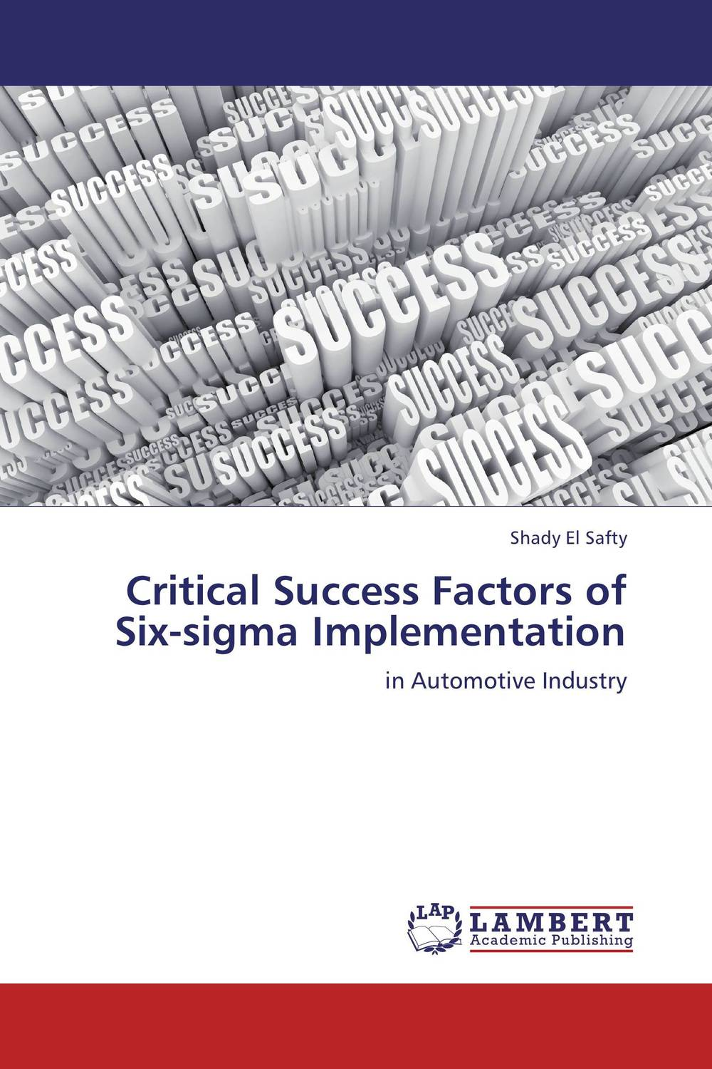 Critical Success Factors of Six-sigma Implementation george eckes six sigma team dynamics the elusive key to project success