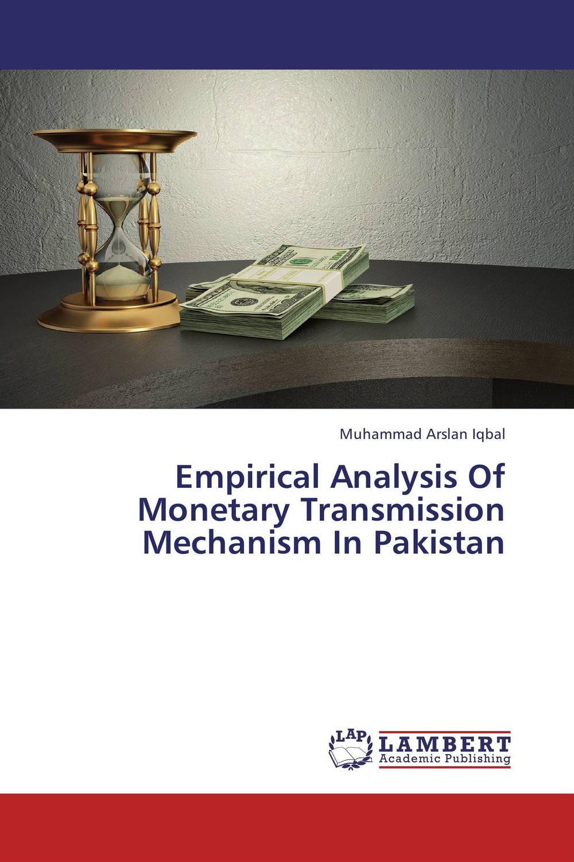 Empirical Analysis Of Monetary  Transmission Mechanism In Pakistan nirmal singh japinder kaur and amteshwar s jaggi k channels in cerebroprotective mechanism of ischemic postconditioning