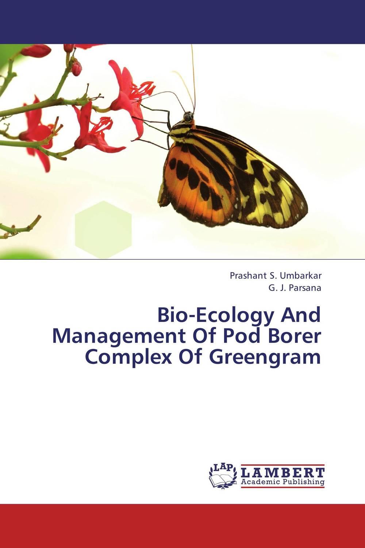 Bio-Ecology And Management Of Pod Borer Complex Of Greengram sadat khattab usama abdul raouf and tsutomu kodaki bio ethanol for future from woody biomass