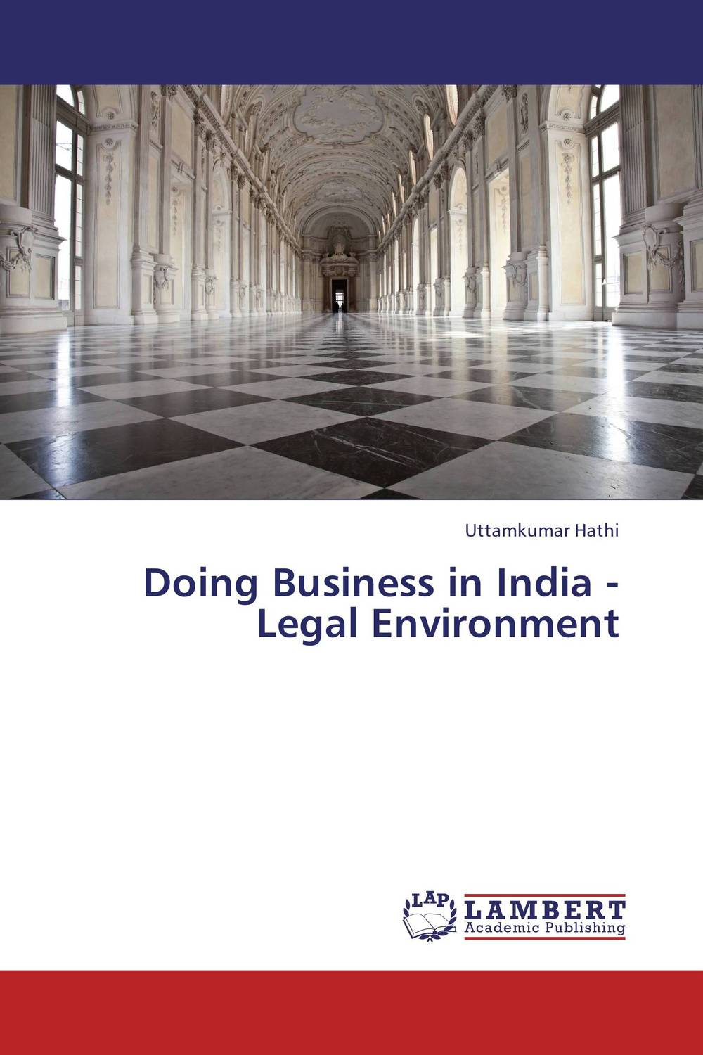 Doing Business in India - Legal Environment mastering leadership an integrated framework for breakthrough performance and extraordinary business results