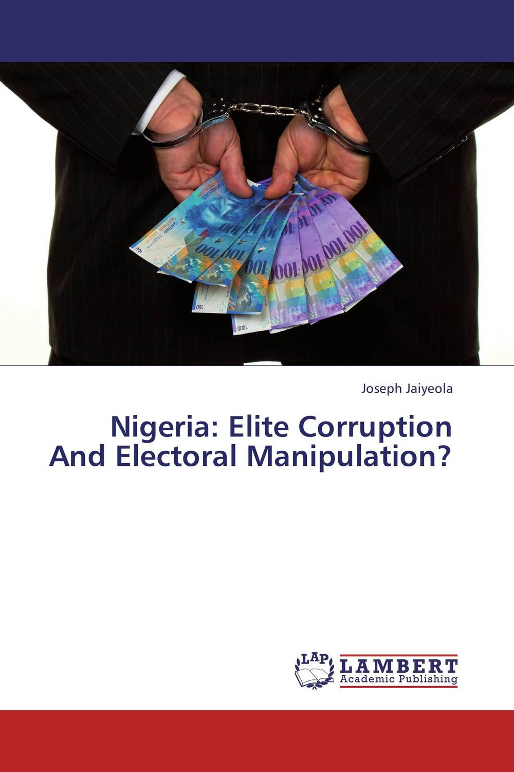 купить Nigeria: Elite Corruption And Electoral Manipulation? недорого