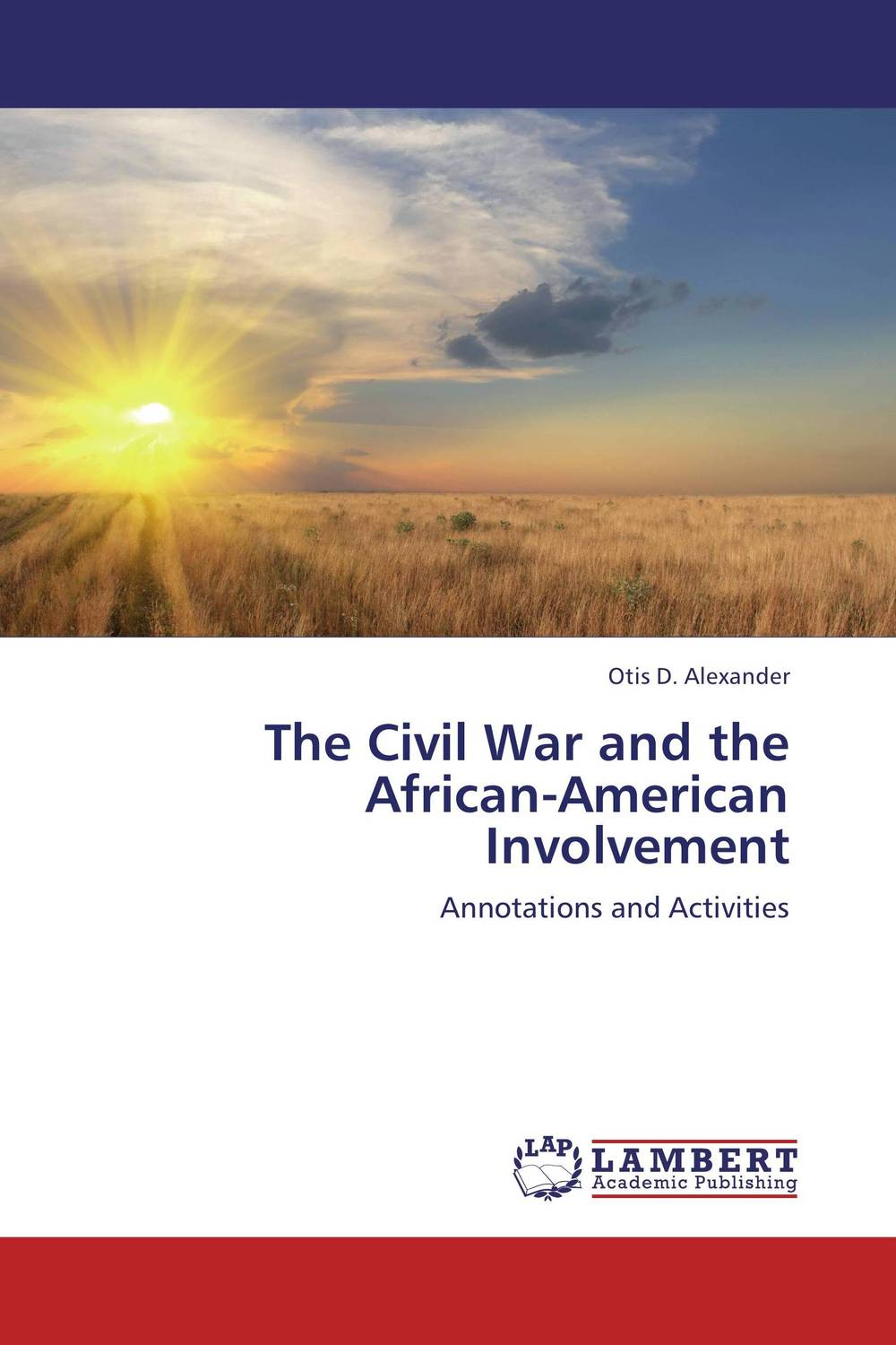 The Civil War and the African-American Involvement how historians work retelling the past from the civil war to the wider world