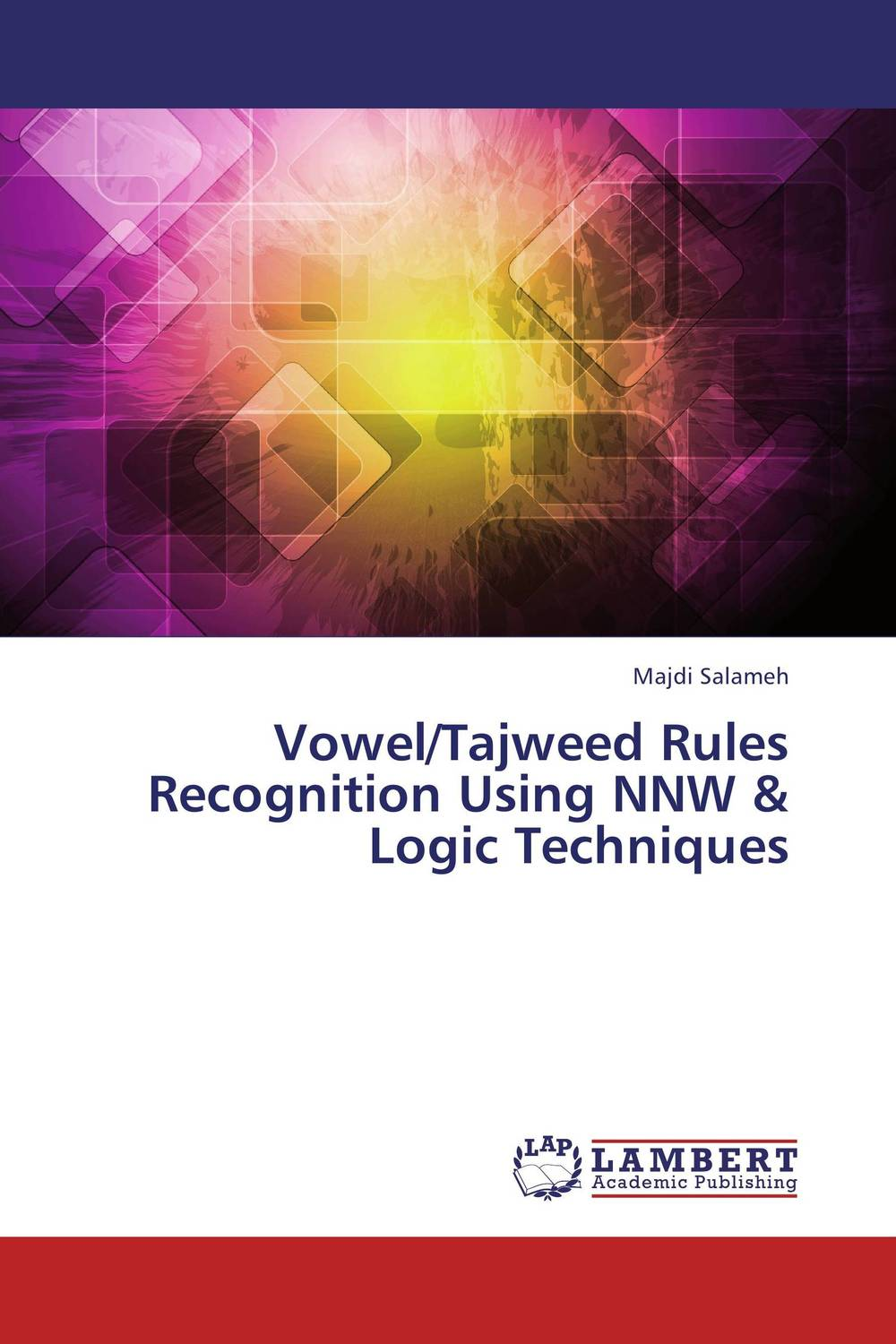Vowel/Tajweed Rules Recognition Using NNW & Logic Techniques dermoscopic image segmentation using fuzzy techniques