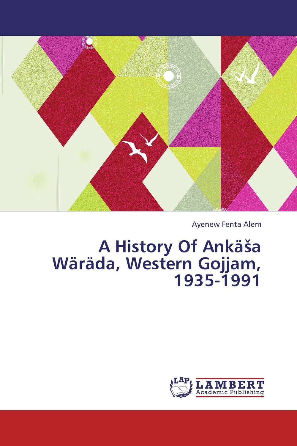 "A History Of Ankasa Warada, Western Gojjam, 1935-1991 freedom a documentary history of emancipation 1861a€""1867 2 volume set"