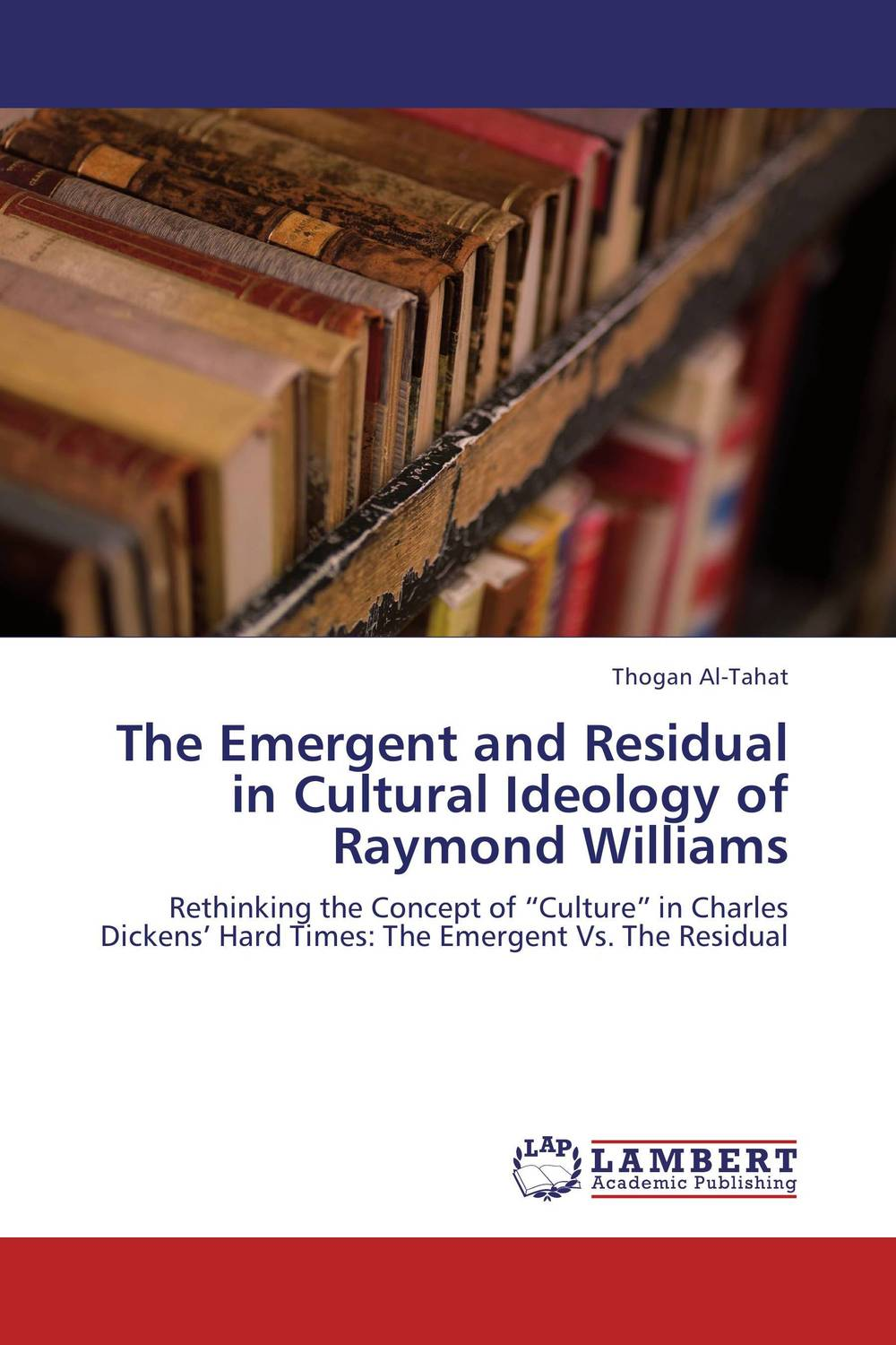 The Emergent and Residual in Cultural Ideology of Raymond Williams nation gender and cultures of violence