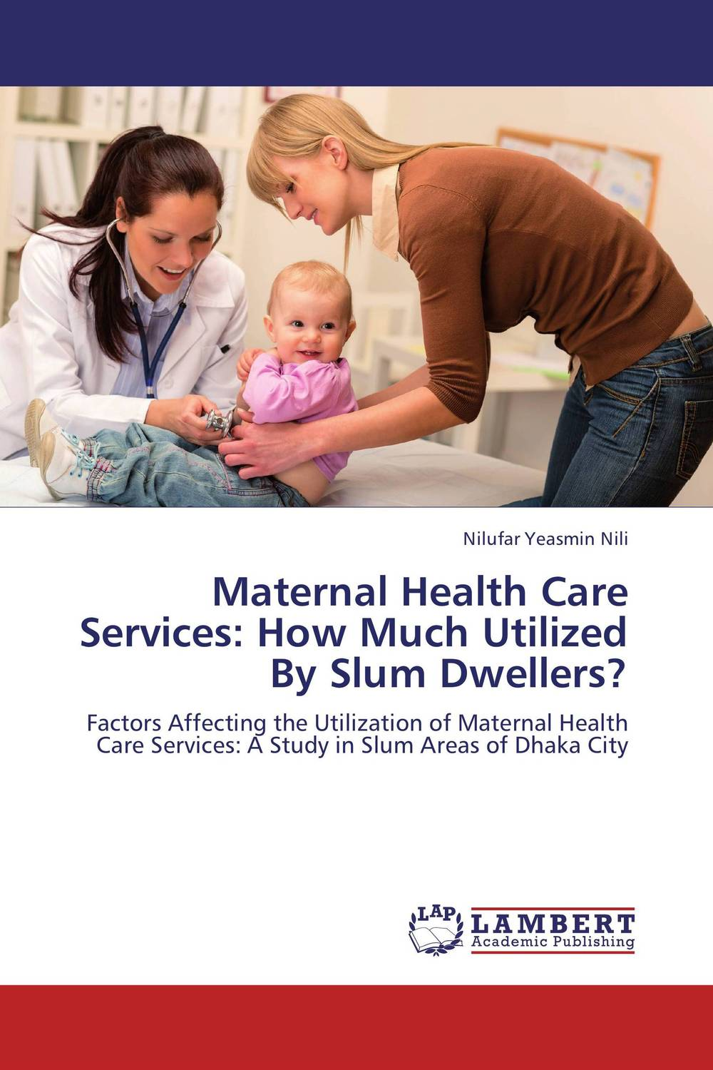 Maternal Health Care Services: How Much Utilized By Slum Dwellers?