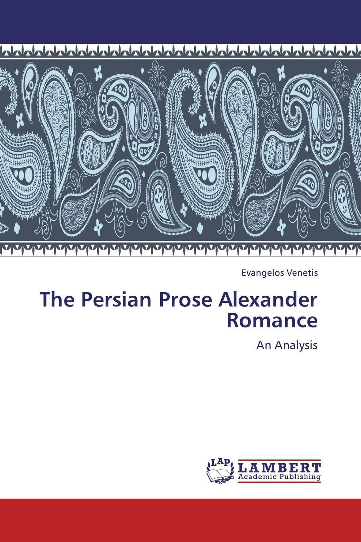 The Persian Prose Alexander Romance vladimir lukonin the lost treasures persian art