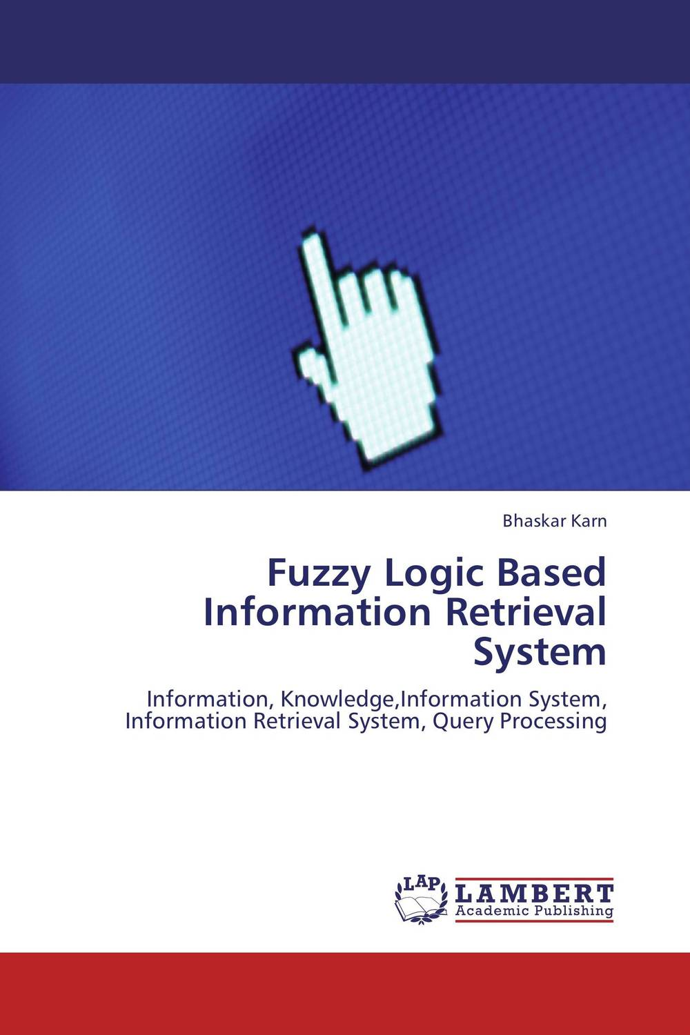 Fuzzy Logic Based Information Retrieval System купить