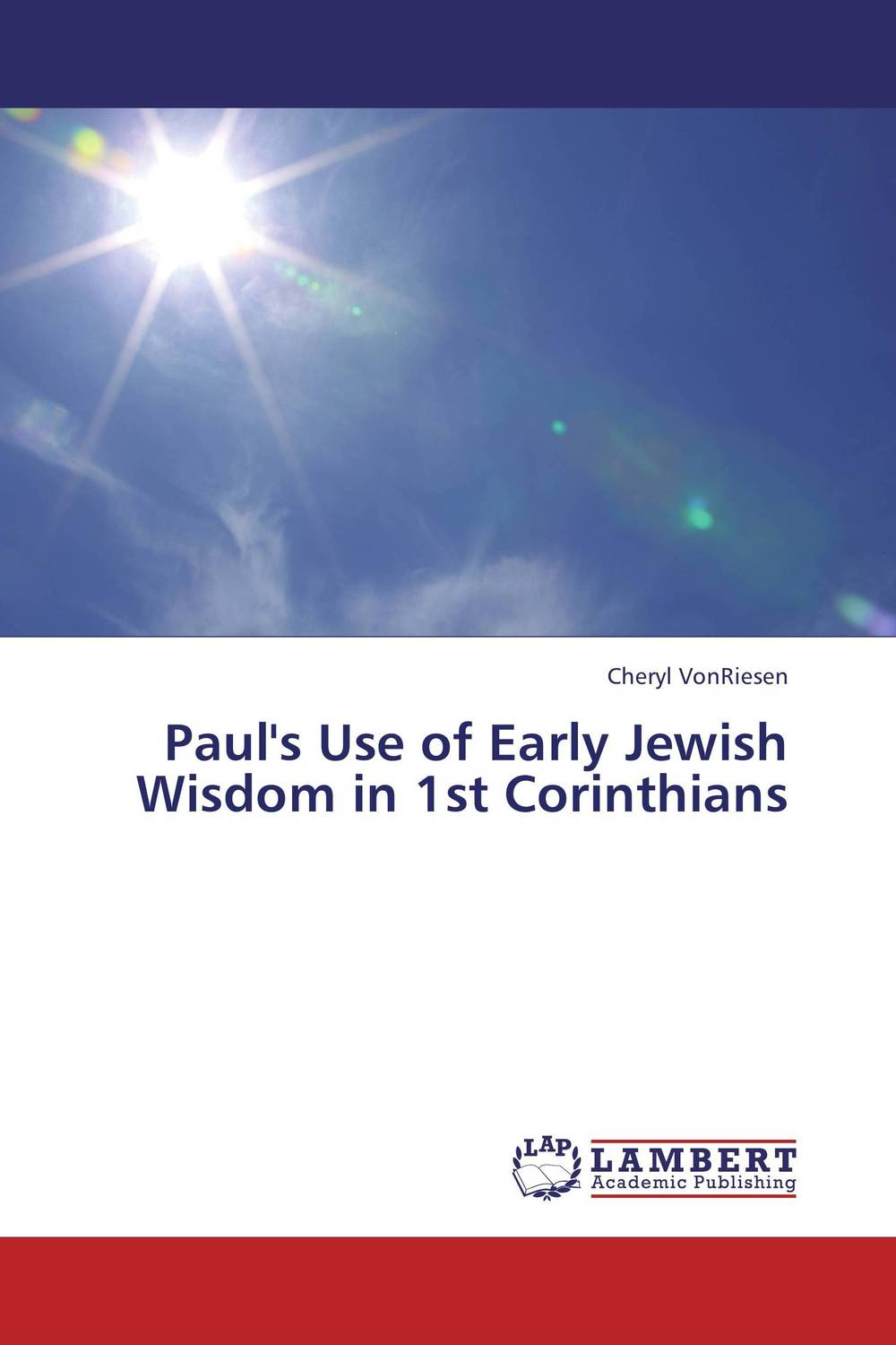 Paul's Use of Early Jewish Wisdom in 1st Corinthians the wisdom of the ego paper