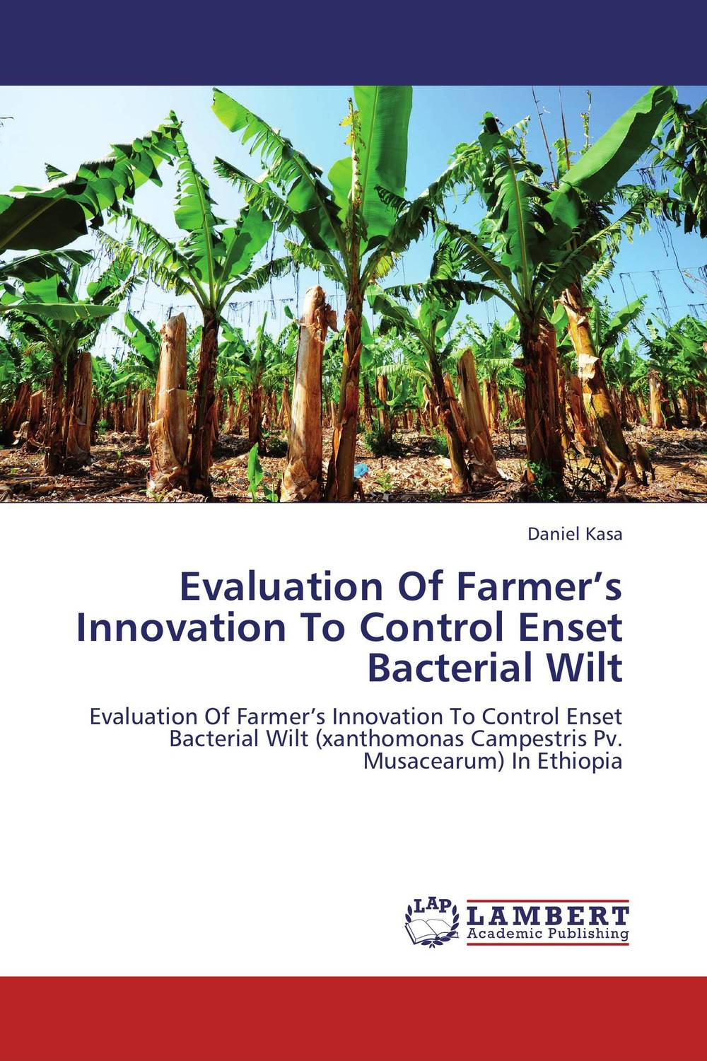 Evaluation Of Farmer's Innovation To Control Enset Bacterial Wilt evaluation of the internal control practices
