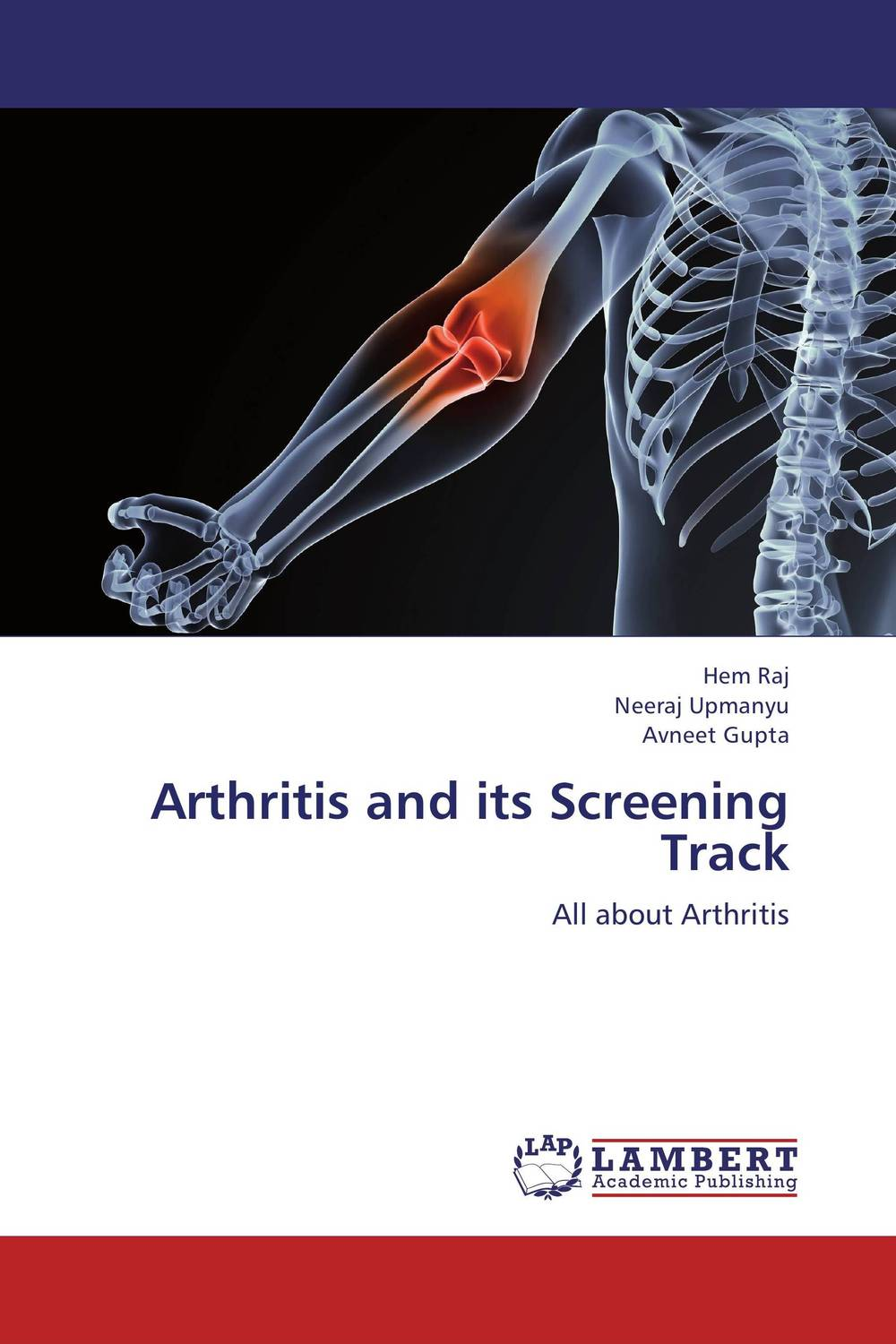 Arthritis and its Screening Track new techniques for early diagnosis of rheumatoid arthritis