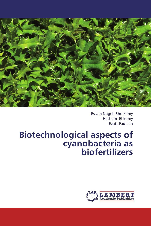 Biotechnological aspects of cyanobacteria as biofertilizers jacob thomas biological nitrogen fixation by azospirillum brasilense