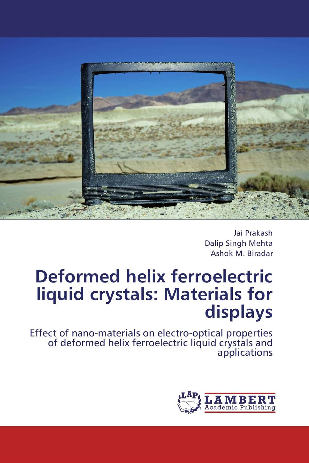 Deformed helix ferroelectric liquid crystals: Materials for displays o k belwal measures of information and their applications to various disciplines