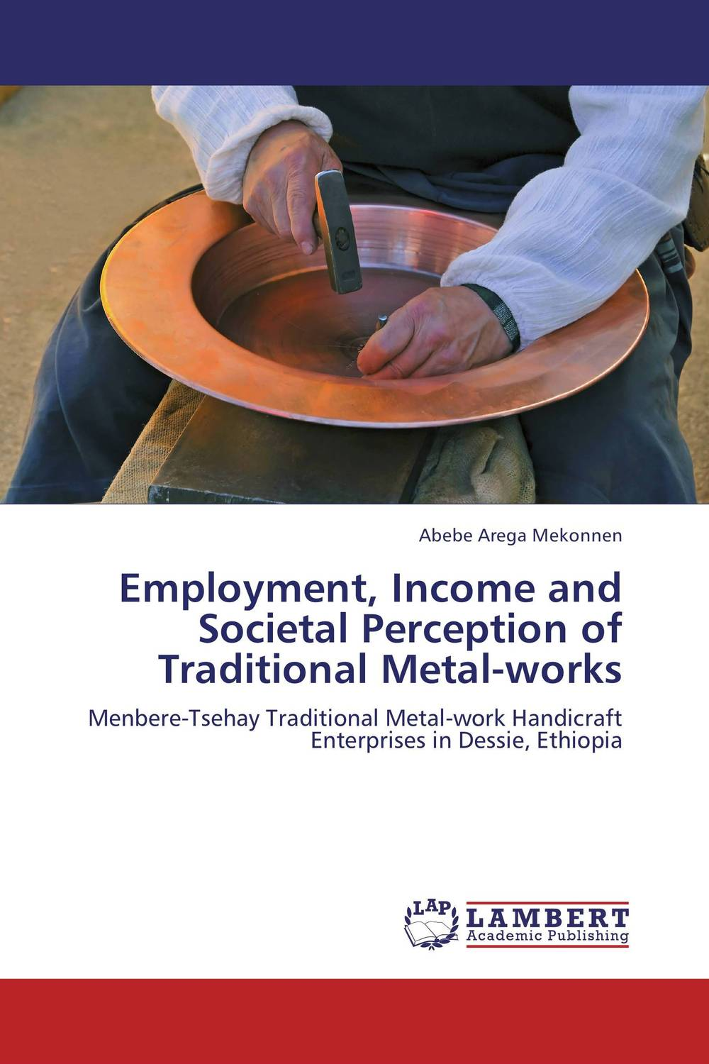 Employment, Income and Societal Perception of Traditional Metal-works